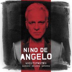 Meisterwerke - Lieder meines Lebens - Nino de Angelo