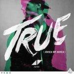 True - Avicii By Avicii - Avicii