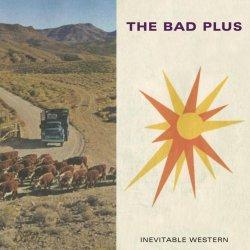 Inevitable Western - Bad Plus