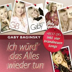 Ich würd das alles wieder tun - Gaby Baginsky