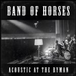 Acoustic At The Ryman - Band Of Horses