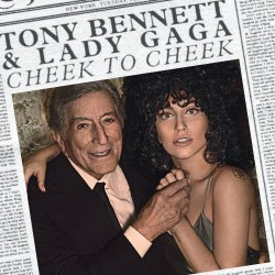 Cheek To Cheek - {Tony Bennett} + {Lady Gaga}