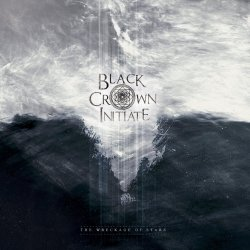 The Wreckage Of Stars - Black Crown Initiate