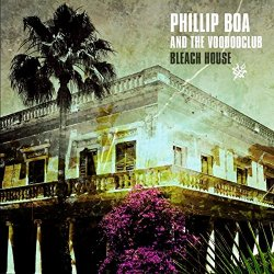 Bleach House - Phillip Boa + the Voodooclub