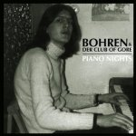 Piano Nights - Bohren + der Club Of Gore