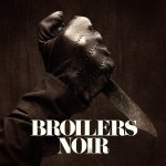 Noir - Broilers