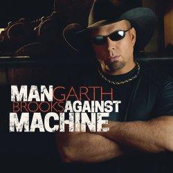 Man Against Machine - Garth Brooks
