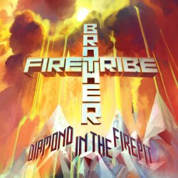 Diamond In The Firepit - Brother Firetribe