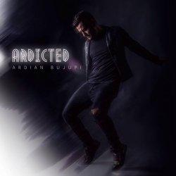 Ardicted - Ardian Bujupi