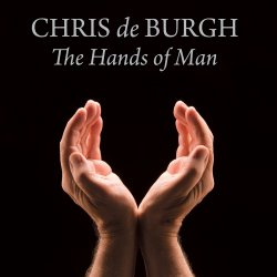The Hands Of Man - Chris de Burgh