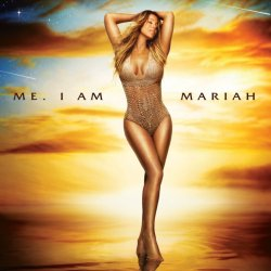 Me. I Am Mariah... The Elusive Chanteuse - Mariah Carey