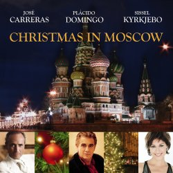 Christmas In Moscow - {Jose Carreras}, {Placido Domingo} + {Sissel Kyrkjebo}