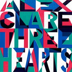 Three Hearts - Alex Clare