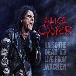 Raise The Dead - Live From Wacken - Alice Cooper