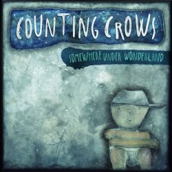 Somewhere Under Wonderland - Counting Crows
