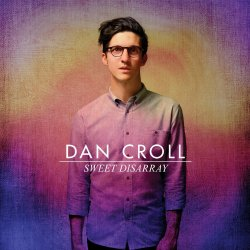 Sweet Dissaray - Dan Croll