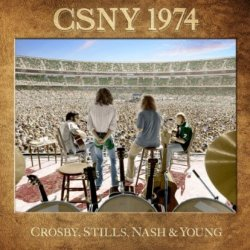 CSNY 1974 - Crosby, Stills, Nash + Young