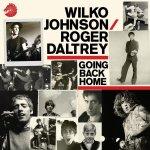 Going Back Home - {Roger Daltrey} + {Wilko Johnson}