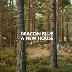 A New House - Deacon Blue