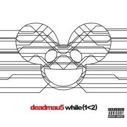 while(1<2) - Deadmau5