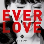 Everlove - Die Happy