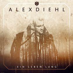 Ein Leben lang - Alex Diehl