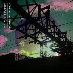 Someday World - {Brian Eno} + {Karl Hyde}