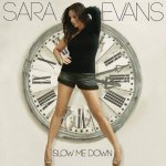 Slow Me Down - Sara Evans