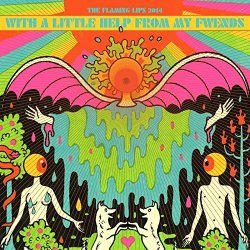 With A Little Help From My Fwends - Flaming Lips