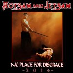 No Place For Disgrace 2014 - Flotsam And Jetsam