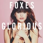 Glorious - Foxes