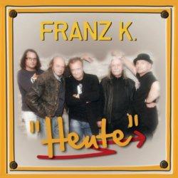Heute - Franz K.