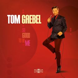 So Good To Me - Tom Gaebel