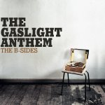 The B-Sides - Gaslight Anthem