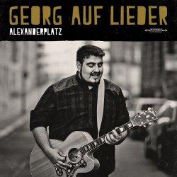 Alexanderplatz - Georg auf Lieder