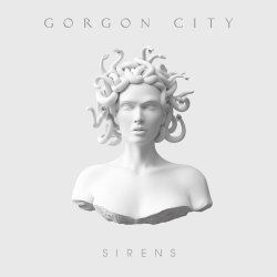 Sirens - Gorgon City