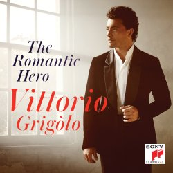 The Romantic Hero - Vittorio Grigolo