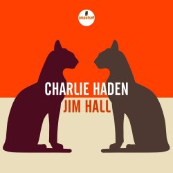 Charlie Haden + Jim Hall - Charlie Haden + Jim Hall