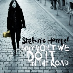 Why Don?t We Do It In The Road - Stefanie Hempel