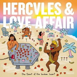 The Feast Of The Broken Heart - Hercules And Love Affair