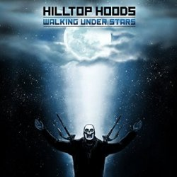 Walking Under Stars - Hilltop Hoods
