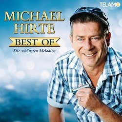 Best Of - Die schönsten Melodien - Michael Hirte