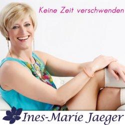 Keine Zeit verschwenden - Ines-Marie Jaeger