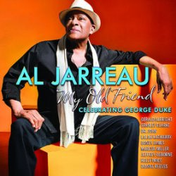 My Old Friend - Celebrating George Duke - Al Jarreau