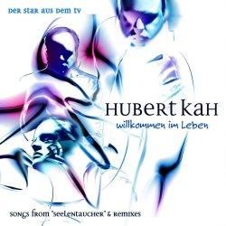 Willkommen im Leben - Hubert KaH