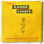 Education, Education, Education And War - Kaiser Chiefs