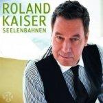 Seelenbahnen - Roland Kaiser