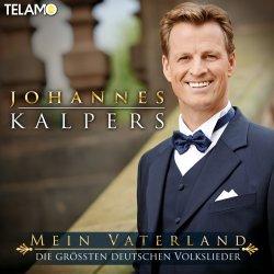 Mein Vaterland - Die größten deutschen Volkslieder - Johannes Kalpers