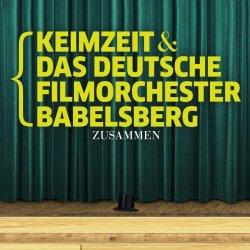 Zusammen - {Keimzeit} + Deutsche Filmorchester Babelsberg