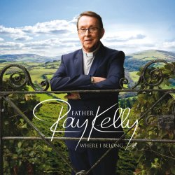 Where I Belong - Father Ray Kelly